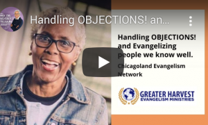 Handling OBJECTIONS! and Evangelizing People We Know Well