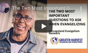 The Two Most Important Questions to Ask When Evangelizing
