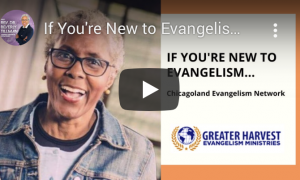 If You're New to Evangelism …