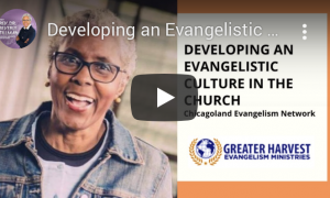 Developing an Evangelistic Culture in the Church